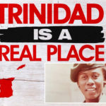 Independence | Trinidad is a Real Place, Episode 04 [Video]